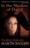 In The Shadow of David (The Secret Rebellion Book 1) - Martin Baggen
