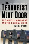 The Terrorist Next Door: The Militia Movement and the Radical Right - Daniel Levitas