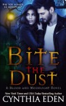 Bite The Dust (Blood and Moonlight) (Volume 1) - Cynthia Eden