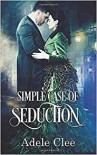 A Simple Case of Seduction - Adele Clee