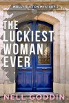 The Luckiest Woman Ever (Molly Sutton Mysteries) (Volume 2) - Nell Goddin