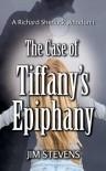 The Case of Tiffany's Epiphany - Jim   Stevens