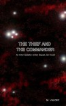 The Thief and The Commander: Inter-Galactic Action Squad, Go! (Volume 1) - M. Valdez