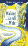Walking the Woods and the Water: In Patrick Leigh Fermor's footsteps from the Hook of Holland to the Golden Horn - Nick Hunt