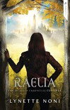 Raelia (The Medoran Chronicles Book 2) - Lynette Noni