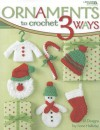 Ornaments To Crochet 3 Ways (Leisure Arts #4241) - Anne Halliday