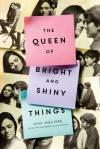 The Queen of Bright and Shiny Things - Heather McDonald