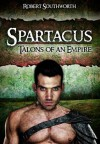 Spartacus: Talons of an Empire - Robert Southworth