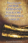Encyclopedia of Norse and Germanic Folklore, Mythology, and Magic - Claude Lecouteux