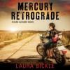 Mercury Retrograde - Laura Bickle