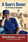 A Scout's Report: My 70 Years in Baseball - George Genovese, Dan Taylor, Foreword by Tommy Lasorda
