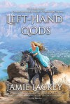 Left-Hand Gods - Jamie Lackey