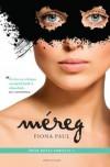Méreg (Örök rózsa sorozat #1) - Fiona Paul, Gizella Tóth