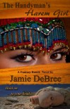 The Handyman's Harem Girl (Fantasy Ranch) - Jamie DeBree