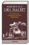 Märchen aus 1001 Nacht. Die berühmten Geschichten aus dem Morgenland - Ronald W. Pinson