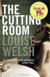 Cutting Room, The - Louise Welsh