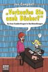 """""""Verkaufen Sie auch Bücher?"""": Kuriose Kundenfragen in Buchhandlungen - Jen Campbell"""