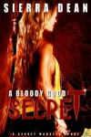 A Bloody Good Secret - Sierra Dean