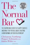 The Normal Bar: Where Does Your Relationship Fall? - Chrisanna Northrup, Pepper Schwartz, James Witte