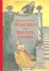 Die Schönsten Märchen Der Gebrüder Grimm - Jacob Grimm