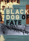Black Dog of Fate: An American Son Uncovers His Armenian Past - Peter Balakian