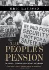 The People's Pension: The Struggle to Defend Social Security Since Reagan - Eric Laursen