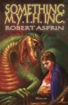Something M.Y.T.H. Inc. - Robert Lynn Asprin