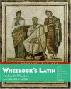 Wheelock's Latin: The Classic Introductory Latin Course, Based on Ancient Authors - 'Frederic M. Wheelock',  'Richard A. LaFleur'