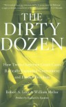 The Dirty Dozen: How Twelve Supreme Court Cases Radically Expanded Government and Eroded Freedom - Robert A. Levy, William Mellor
