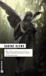 Schattenriss. Der erste Katrin-Sandmann-Krimi - Sabine Klewe