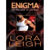Enigma - Lora Leigh