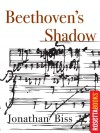 Beethoven's Shadow (Kindle Single) - Jonathan Biss