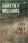 Y Ty Ger y Traeth - Gareth F. Williams