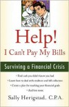 Help! I Can't Pay My Bills: Surviving a Financial Crisis - Sally Herigstad