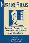 Horror Films: Current Research on Audience Preferences and Reactions - James B. Weaver III, Ron Tamborini
