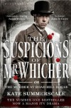 The Suspicions of Mr. Whicher: Or the Murder at Road Hill House - Kate Summerscale