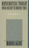 Mathematical Thought from Ancient to Modern Times, Vol. 3 - Morris Kline
