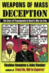 Weapons of Mass Deception: The Uses of Propaganda in Bush's War on Iraq - Sheldon Rampton, John Stauber