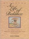 Ayurveda: A Life of Balance: The Complete Guide to Ayurvedic Nutrition and Body Types with Recipes - Maya Tiwari