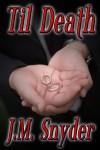 Til Death - J.M. Snyder