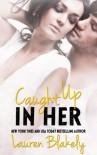 Caught Up in Her (Caught Up in Love) - Lauren Blakely
