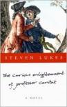 The Curious Enlightenment of Professor Caritat: A Novel - Steven Lukes