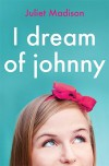 I Dream of Johnny - Juliet Madison