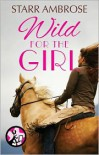 Wild for the Girl - Starr Ambrose