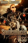 Somewhere Else - Wayne Mansfield