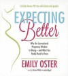 Expecting Better: How to Fight the Pregnancy Establishment with Facts - Emily Oster, To Be Announced
