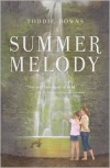 Summer Melody - Toddie Downs
