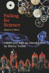 Falling for Science: Objects in Mind - Sherry Turkle