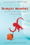 Hungry Monkey: A Food-Loving Father's Quest to Raise an Adventurous Eater - Matthew Amster-Burton