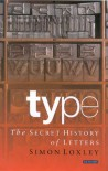 Type: The Secret History of Letters - Simon Loxley